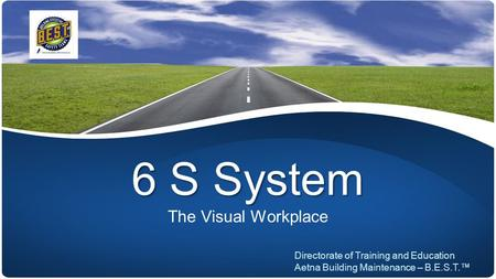 6 S System The Visual Workplace Directorate of Training and Education