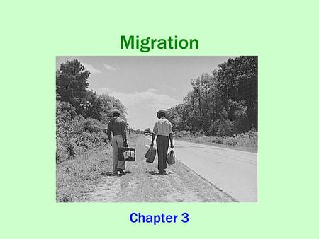 Migration Chapter 3. What is Migration? Key Question: