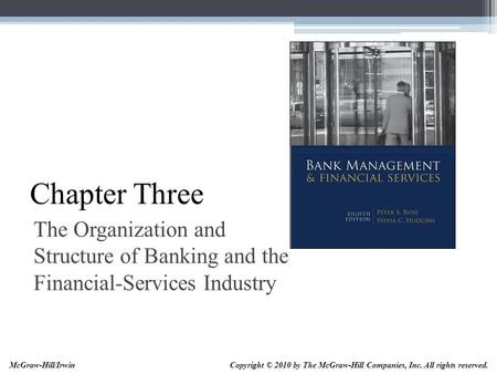 McGraw-Hill/Irwin Bank Management and Financial Services, 7/e © 2008 The McGraw-Hill Companies, Inc., All Rights Reserved. Chapter Three The Organization.