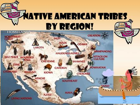 NATIVE AMERICAN TRIBES BY REGION!. Why did different Native American cultures develop across the United States? Brainpop.