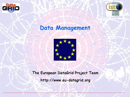 Data Management The European DataGrid Project Team