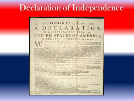 Declaration of Independence. The Declaration of Independence is one of the most important documents in the history of the United States.