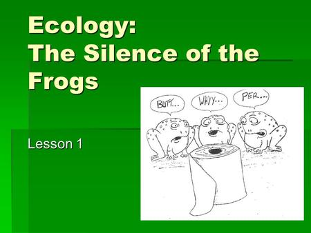 Ecology: The Silence of the Frogs