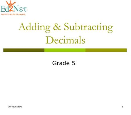 CONFIDENTIAL1 Grade 5 Adding & Subtracting Decimals.