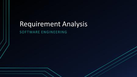 Requirement Analysis SOFTWARE ENGINEERING. What are Requirements? Expression of desired behavior Deals with objects or entities, the states they can be.