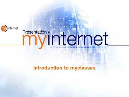 Introduction to myclasses. myclasses presentation2 myclasses is a Virtual Learning Environment (VLE) which enables teachers to find, assemble, schedule.