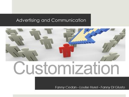 Advertising and Communication Fanny Cedan - Louise Hurel - Fanny Di Giusto Customization.