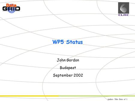 Author - Title- Date - n° 1 Partner Logo WP5 Status John Gordon Budapest September 2002.