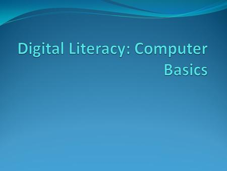 Digital Literacy: Computer Basics