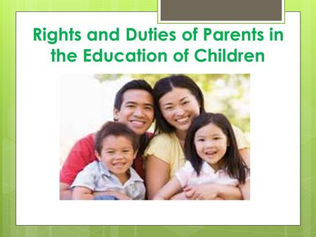 Rights and Duties of Parents in the Education of Children.