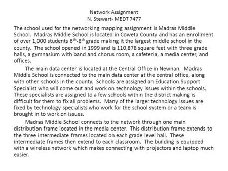 Network Assignment N. Stewart- MEDT 7477 The school used for the networking mapping assignment is Madras Middle School. Madras Middle School is located.