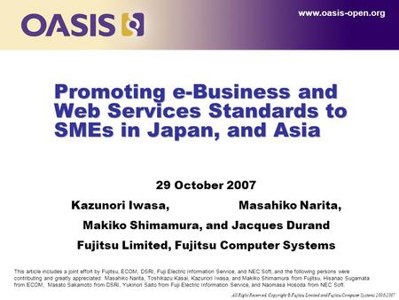 All Right Reserved, Copyright © Fujitsu Limited and Fujitsu Computer Systems 2006-2007 Promoting e-Business and Web Services Standards to SMEs in Japan,