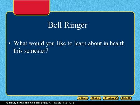 Bell Ringer What would you like to learn about in health this semester?