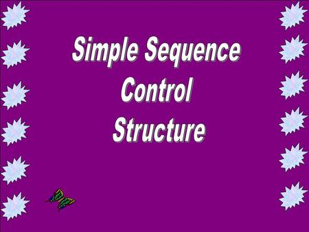 WHAT IS THIS? Clue…it's a drink SIMPLE SEQUENCE CONTROL STRUCTURE Introduction A computer is an extremely powerful, fast machine. In less than a second,