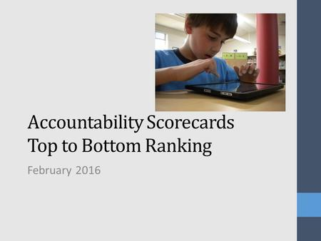 Accountability Scorecards Top to Bottom Ranking February 2016.