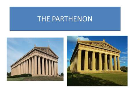 THE PARTHENON. Coloured as it was at its peak WHERE IS IT? WHAT WAS IT?