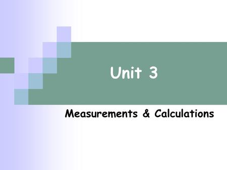 Unit 3 Measurements & Calculations. Scientific Notation: Used to write very large or very small numbers Expressed as the product of 2 factors Mantissa: