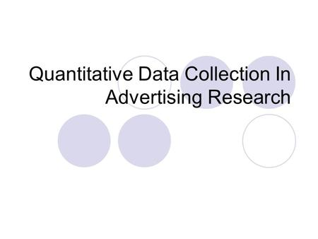 Quantitative Data Collection In Advertising Research.