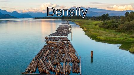 What is Density? Formula Density is equal to a substances mass divided by its volume. Density = Mass/Volume Mass = Density x Volume Volume = Mass/Density.