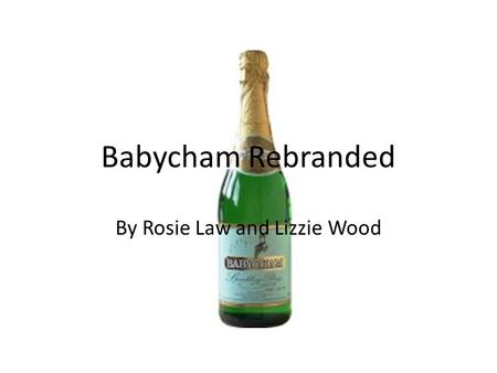 Babycham Rebranded By Rosie Law and Lizzie Wood. Research What is it? Sparkling Perry – alcoholic drink made from fermented pears When was it popular,
