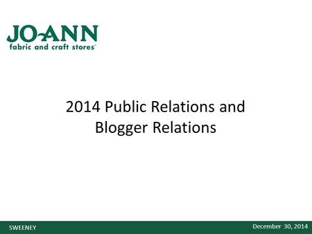 2014 Public Relations and Blogger Relations December 30, 2014 SWEENEY.