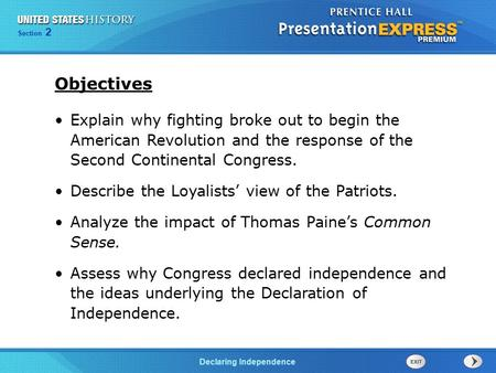 Chapter 25 Section 1 Declaring Independence Section 2 Explain why fighting broke out to begin the American Revolution and the response of the Second Continental.