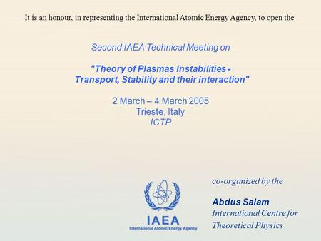 IAEA International Atomic Energy Agency Second IAEA Technical Meeting on Theory of Plasmas Instabilities - Transport, Stability and their interaction