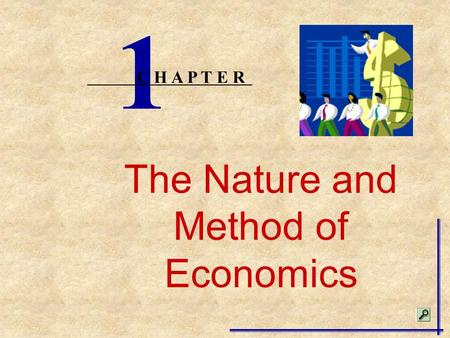 The Nature and Method of Economics 1 C H A P T E R.