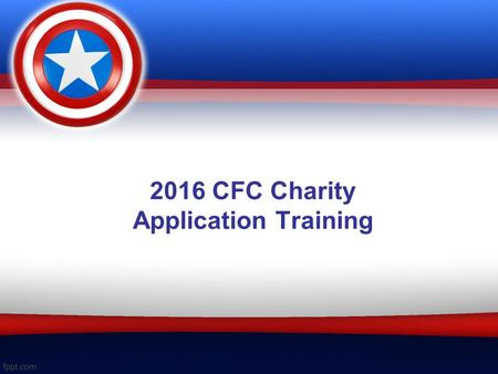 2016 CFC Charity Application Training. CFC for Greater New Orleans CFC for Greater New Orleans Includes 23 Parishes and 28,000 Federal Employees Of the.