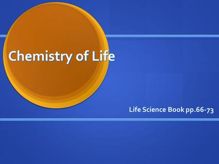 Chemistry of Life Life Science Book pp.66-73. The Importance of Food Living things need food for building tissue and for energy. What is not used is eliminated.