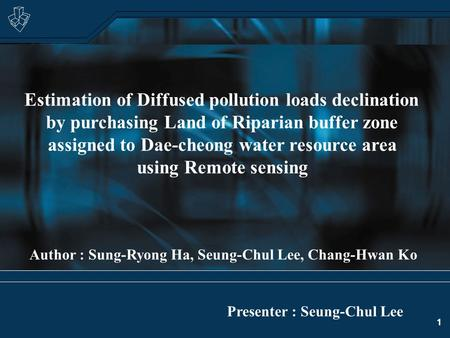 1 Estimation of Diffused pollution loads declination by purchasing Land of Riparian buffer zone assigned to Dae-cheong water resource area using Remote.