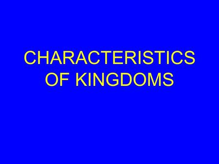 CHARACTERISTICS OF KINGDOMS. 2 cell types Prokaryotic- no nucleus, few or no organelles, membranes –Small –Bacteria Eukaryotic- has organelles and membranes.
