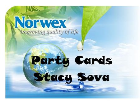 Party Cards Stacy Sova. Party Cards Tool designed to support New Consultants Use to create simple, duplicable and interactive party experience 8 cards.