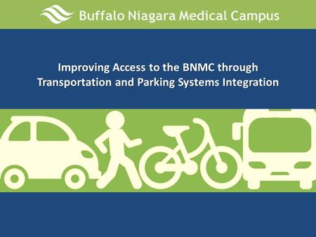 Improving Access to the BNMC through Transportation and Parking Systems Integration.