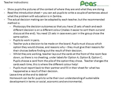Teacher instructions: -Show pupils the pictures of the context of where they are and what they are doing. -Read the introduction sheet – you can ask pupils.