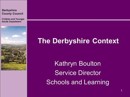 The Derbyshire Context