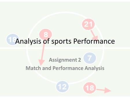 Analysis of sports Performance Assignment 2 Match and Performance Analysis.