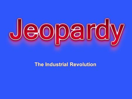 STUDY 10 20 30 40 50 Question 1 - 10 The Industrial Revolution began in Great Britain in __________.