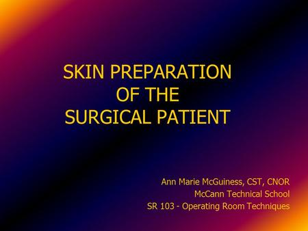 SKIN PREPARATION OF THE SURGICAL PATIENT