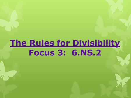 "The Rules for Divisibility Focus 3: 6.NS.2. Start on a ""Fresh Left"" page! Heading for your Math Workbook Page Divisible By means when you divide one."