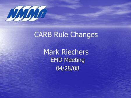 CARB Rule Changes Mark Riechers EMD Meeting 04/28/08.