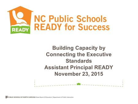 Building Capacity by Connecting the Executive Standards Assistant Principal READY November 23, 2015.
