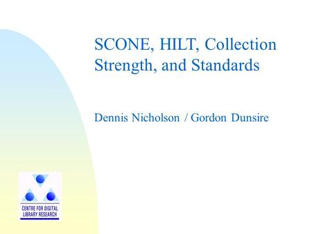 Dennis Nicholson / Gordon Dunsire SCONE, HILT, Collection Strength, and Standards.