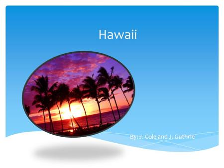Hawaii By: J. Cole and J. Guthrie. Prices: In Peak season in Maui Hawaii at the Maui Coast Hotel it is $179 a night. The peak season in Hawaii is June.
