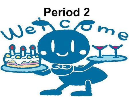 Period 2 Can you come to my party? A: Can you come to my party tonight? B: Sure, I'd love to. C: Sorry, I can't. I am studying for a test. D: I'm sorry,too.