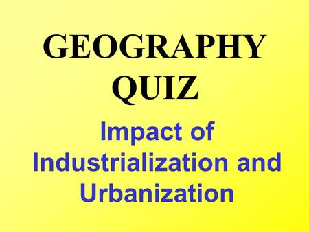 the impact of industrialization and urbanization