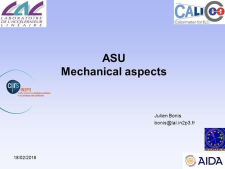 18/02/20161 ASU Mechanical aspects Julien Bonis