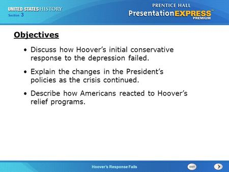 Chapter 25 Section 1 The Cold War Begins Section 3 Hoover's Response Fails Discuss how Hoover's initial conservative response to the depression failed.