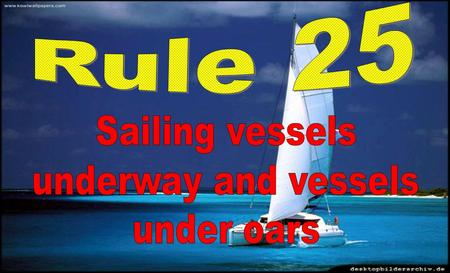 DOUBLE CLICK ABOVE TO WATCH VIDEO (a) A sailing vessel underway shall exhibit: (i) sidelights; (ii) sternlight.