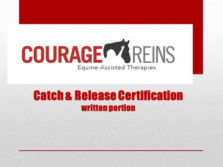 Catch & Release Certification written portion. Vocabulary to Know: Pasture— A large fenced area with grass, used for horses to roam freely. Paddock— A.
